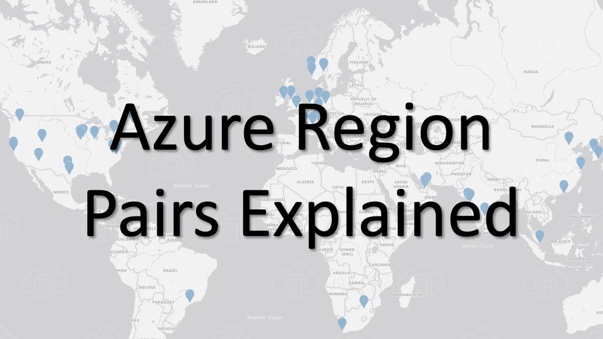 Azure Region Pairs Explained 8