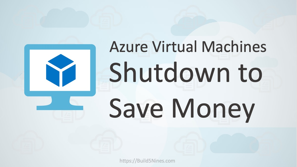 Properly Shutdown Azure VM to Save Money 5