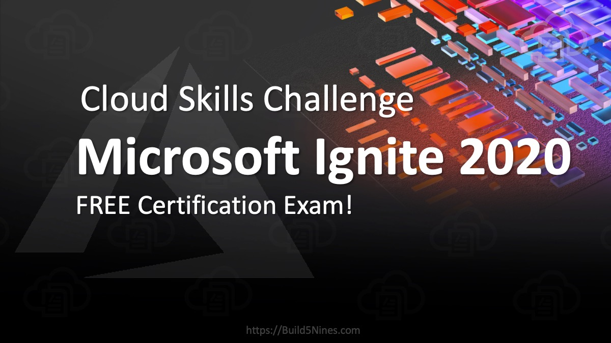 Microsoft Ignite Cloud Skills Challenge 2020: Free Certification Exam 39