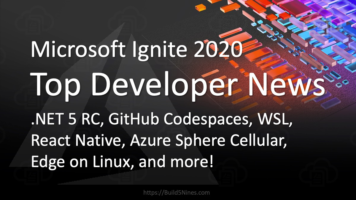 Top Microsoft Ignite 2020 News for Developers 8