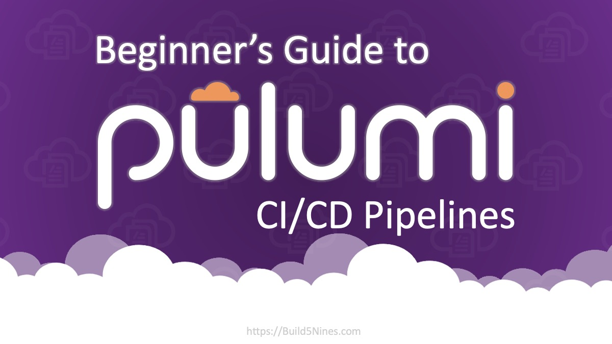 Beginner's Guide to Pulumi CI/CD Pipelines 8